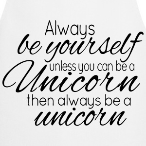 Always be a Unicorn Apron - Cooking Apron