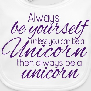 Always be a Unicorn Accessories - Baby Organic Bib