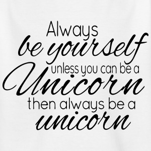 Always be a Unicorn Shirts - Teenager T-shirt