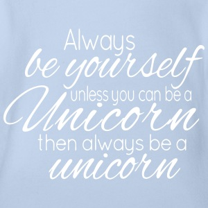 Always be a Unicorn Baby Body - Organic Short-sleeved Baby Bodysuit