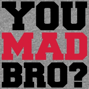 You Mad Bro T-Shirts - Women's Premium T-Shirt