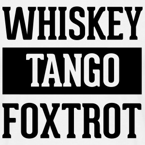 Whiskey Tango Foxtrot / WTF T-Shirts - Men's T-Shirt