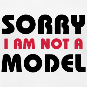 Sorry I am not a model Magliette - Maglietta Premium da donna