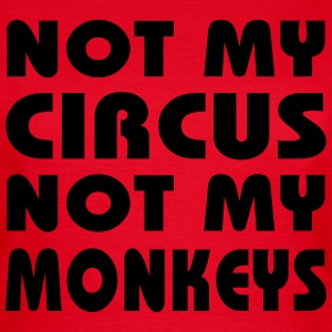 Not my circus, not my monkeys T-shirts - Vrouwen T-shirt