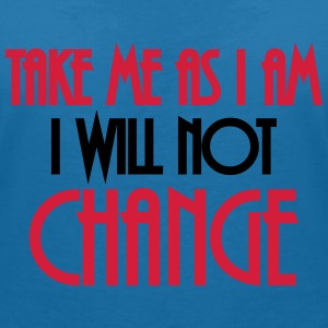 Take me as I am - I will not change T-shirts - T-shirt med v-ringning dam