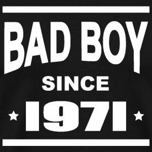 Bad boy since 1971 Tee shirts - T-shirt Premium Homme