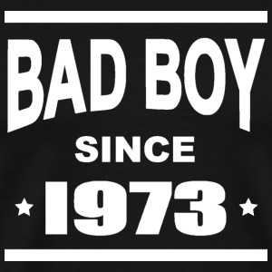 Bad boy since 1973 Tee shirts - T-shirt Premium Homme