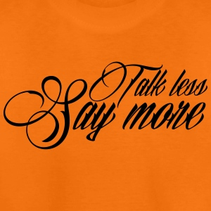 Talk less say more Tee shirts - T-shirt Premium Enfant