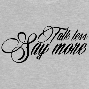 Talk less say more Tee shirts - T-shirt Bébé