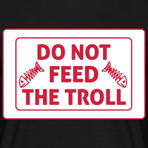 Do Not Feed The Troll T-Shirts - Männer T-Shirt
