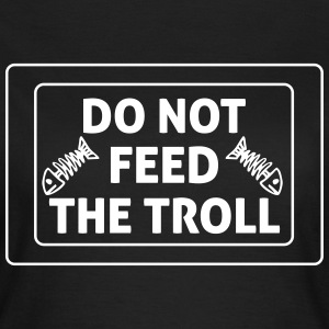 Do Not Feed The Troll Camisetas - Camiseta mujer