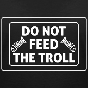 Do Not Feed The Troll T-Shirts - Women's V-Neck T-Shirt