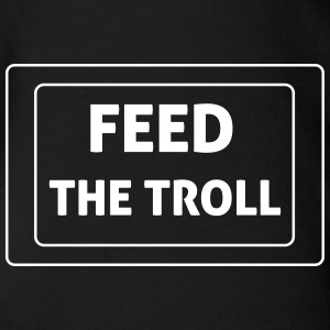 Feed The Troll Tee shirts - Body bébé bio manches courtes