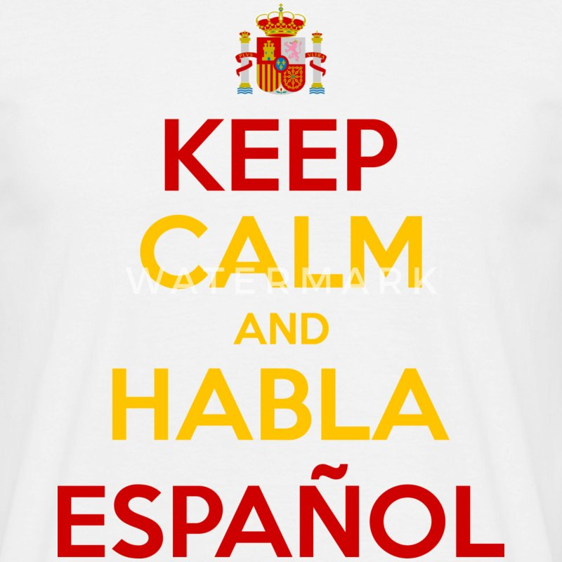 Keep Calm and Habla Español T-Shirts - Men's T-Shirt
