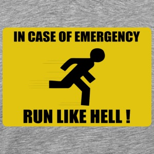 In case of emergency, run like hell T-Shirts - Men's Premium T-Shirt