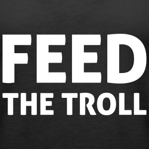 Feed The Troll Tops - Frauen Premium Tank Top