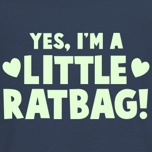 YES, I'm a little RATBAG! naughty child funny  Long Sleeve Shirts - Teenagers' Premium Longsleeve Shirt