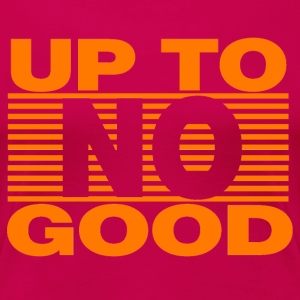 Up To No Good - Women's Premium T-Shirt