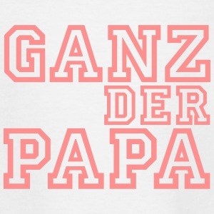 Ganz der Papa T-Shirts - Teenager T-Shirt