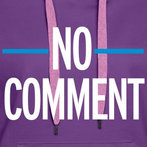 No Comment Sweat-shirts - Sweat-shirt à capuche Premium pour femmes