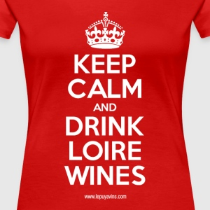 Keep Calm by Le Puy à Vins - T-shirt Premium Femme