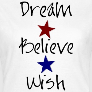 Dream Believe Wish Tee shirts - T-shirt Femme