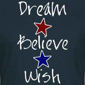 Dream Believe Wish (dark) Tee shirts - T-shirt Femme