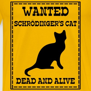 Wanted Schrödinger's Cat - Dead And Alive Tee shirts - T-shirt Premium Homme