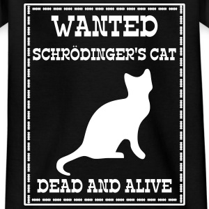 Wanted Schrödinger's Cat - Dead And Alive Camisetas - Camiseta niño