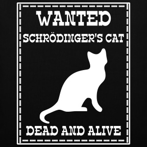 Wanted Schrödinger's Cat - Dead And Alive Bags & Backpacks - Tote Bag