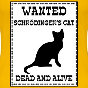 Wanted Schrödinger's Cat - Dead And Alive Tee shirts - T-shirt Premium Femme