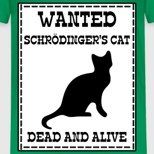 Wanted Schrödinger's Cat - Dead And Alive Tee shirts - T-shirt Premium Enfant