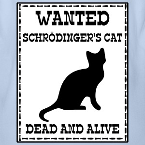 Wanted Schrödinger's Cat - Dead And Alive T-Shirts - Baby Bio-Kurzarm-Body