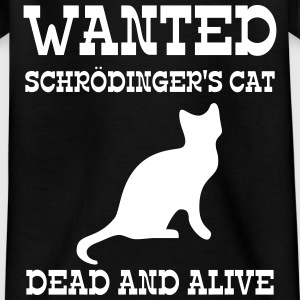 Wanted Schrödinger's Cat - Dead And Alive Skjorter - T-skjorte for barn