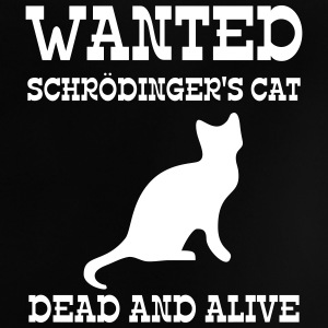 Wanted Schrödinger's Cat - Dead And Alive Tee shirts - T-shirt Bébé