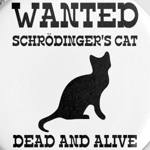 Wanted Schrödinger's Cat - Dead And Alive Buttons & badges - Buttons/Badges lille, 25 mm