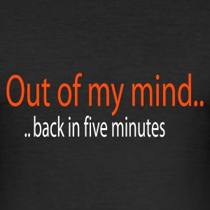 Black Out of my mind..! T-Shirts - Men's Slim Fit T-Shirt