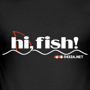 hi, fish! - Männer Slim Fit T-Shirt