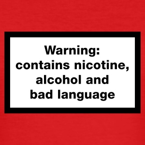 Rood Warning: contains, nicotine, alcohol and bad language T-shirts - slim fit T-shirt