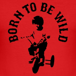 Rood Born to be wild T-shirts - slim fit T-shirt
