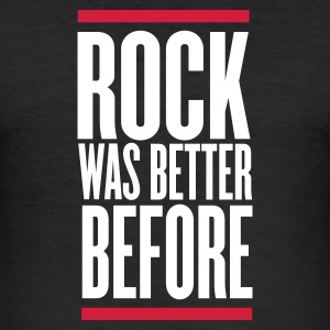 Schwarz rock was better before T-Shirts - Männer Slim Fit T-Shirt