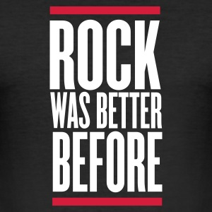 Nero rock was better before T-shirt - Maglietta aderente da uomo