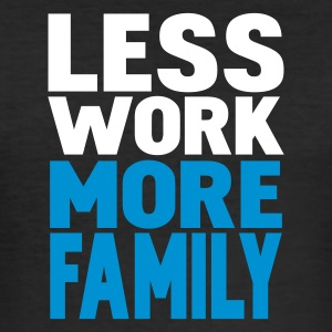 Svart less work more family T-skjorter - Slim Fit T-skjorte for menn