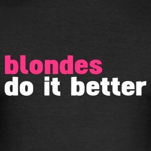 Schwarz blondes do it better T-Shirts - Männer Slim Fit T-Shirt