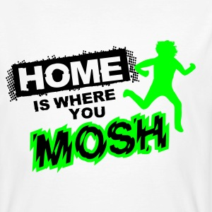Home is where you mosh T-Shirts - Männer Bio-T-Shirt