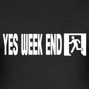 Noir yes week end T-shirts - Tee shirt près du corps Homme