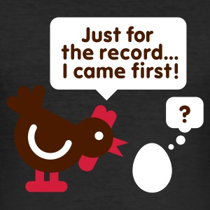 Eigeel Just for the record, I came first T-shirts - slim fit T-shirt
