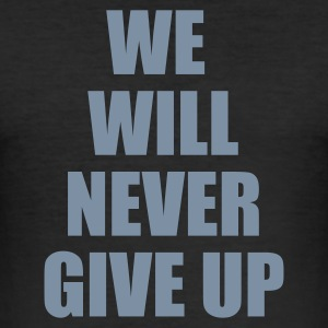 Nero we will never give up T-shirt - Maglietta aderente da uomo