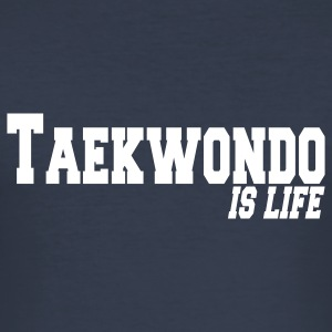 taekwondo is life T-shirts - Herre Slim Fit T-Shirt