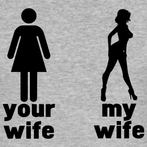 your wife vs my wife T-Shirts - Men's Slim Fit T-Shirt